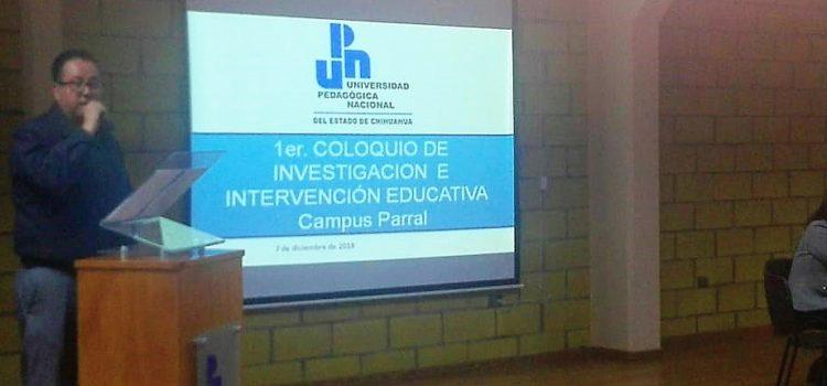 UPNECH CAMPUS PARRAL REALIZA EL 1ER COLOQUIO DE INVESTIGACIÓN E INTERVENCIÓN EDUCATIVA